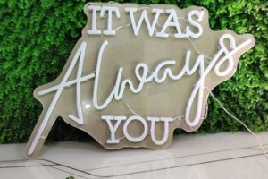 It was always you wedding birthday party Event decoration custom acrylic LED edge letter sign, 3D open LED neon sign letter