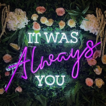 it was always you acrylic led neon sign for wedding